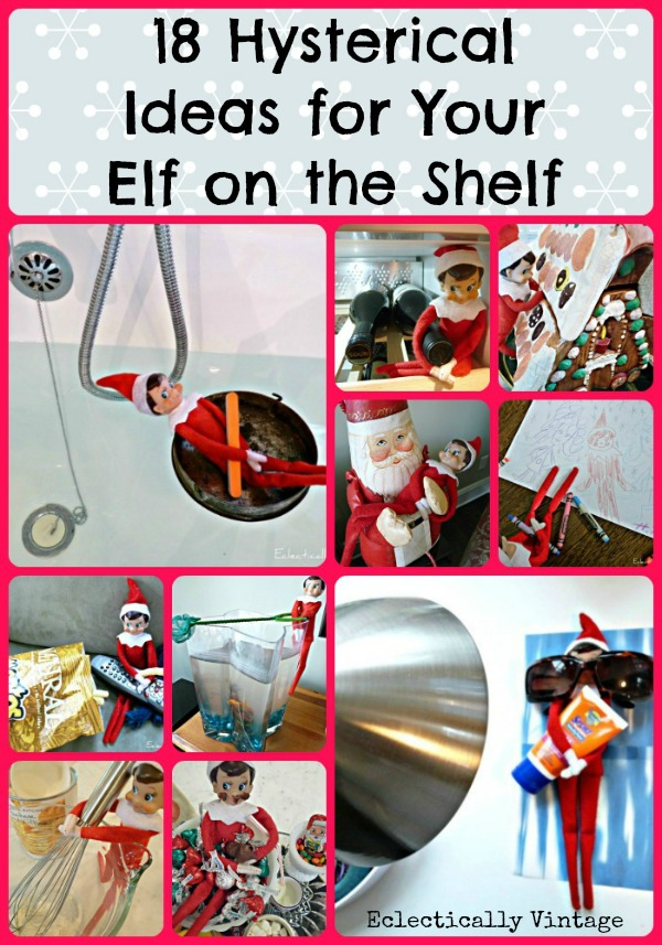 Hysterical Elf on the Shelf ideas eclecticallyvintage.com