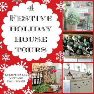 4 Christmas House Tours for Country to Farmhouse to Vintage ...
