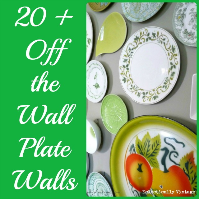 20+ Off the Wall Plate Walls with Style! eclecticallyvintage.com