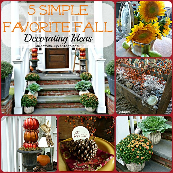 5 Simple Favorite Fall Decorating Ideas - love these inexpensive but unique ideas!  eclecticallyvintage.com