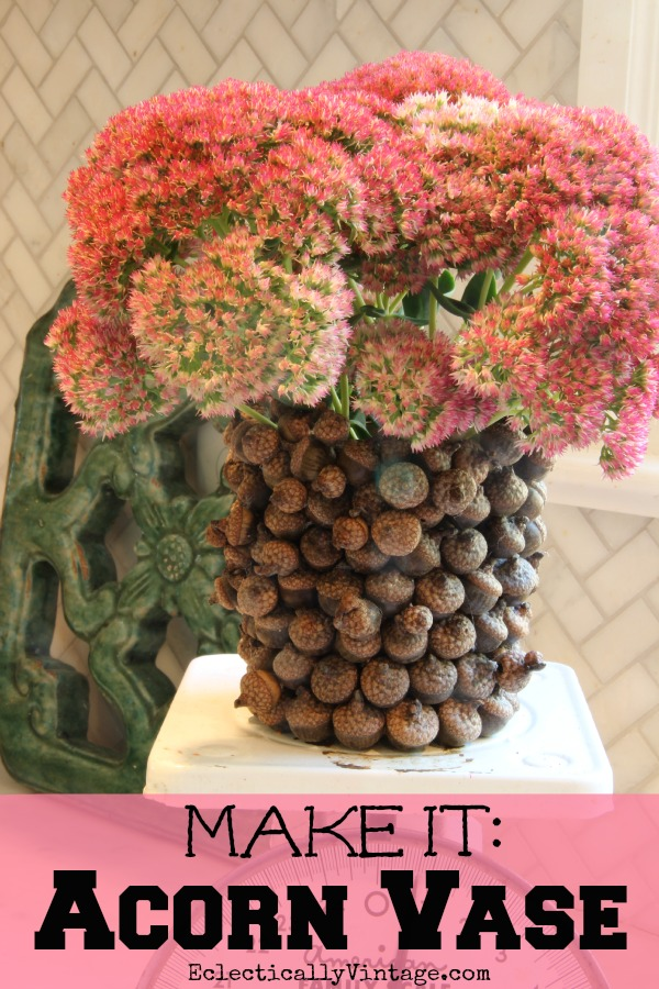 Make an #Acorn Vase following this simple tutorial kellyelko.com