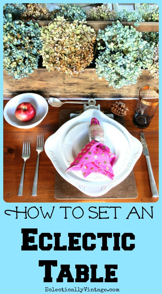 How to Set an Eclectic #Tablescape - great tips and tricks to make your table unique!  eclecticallyvintage.com