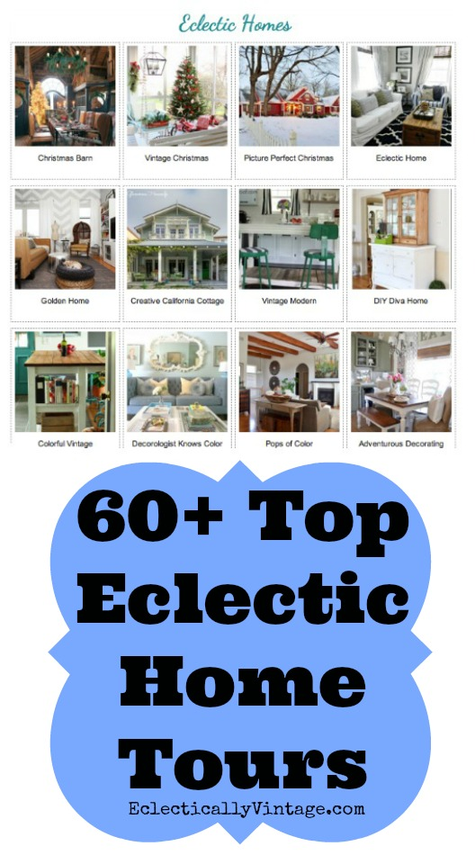 Top Eclectic Home Tours - something for everyone!  eclecticallyvintage.com