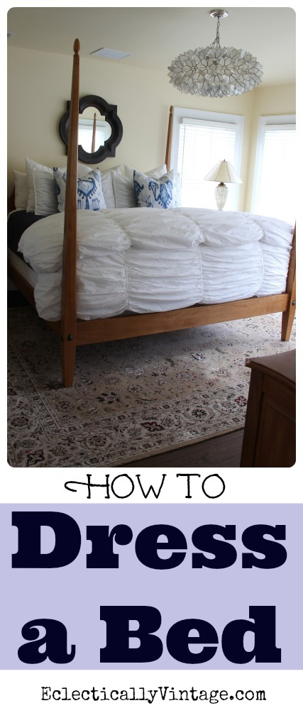 How to Dress a Bed - such great tips! eclecticallyvintage.com
