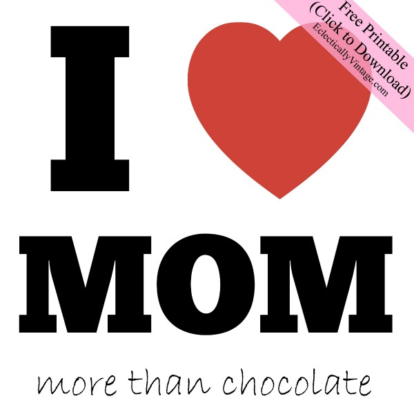 I Heart Mom Free Printable - great gift tag for a box of chocolates!  eclecticallyvintage.com