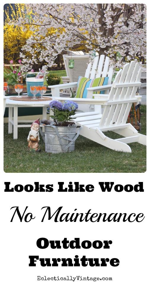 No maintenance outdoor furniture - looks like real wood! kellyelko.com