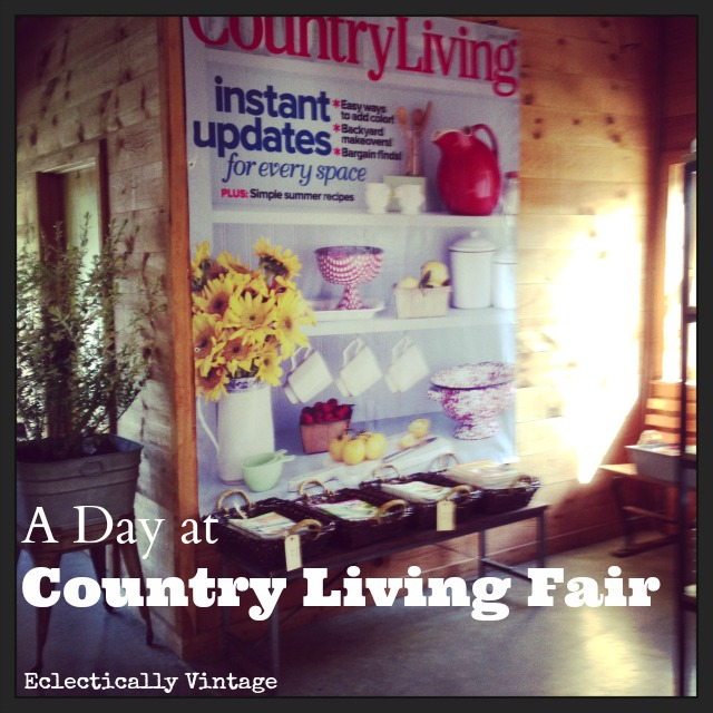 Country Living Fair - a great weekend in the country eclecticallyvintage.com