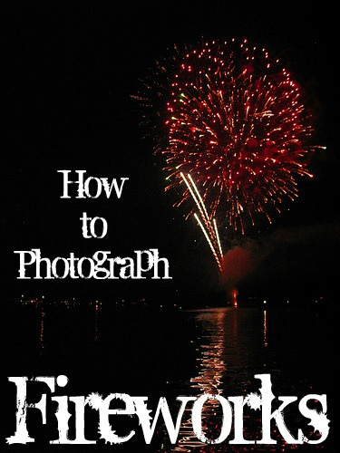 How to photograph fireworks kellyelko.com