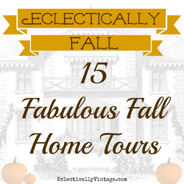 Eclectically Fall Home Tour - 15 Fabulous Fall Home Tours kellyelko.com