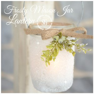 FROSTY MASON JAR LANTERNS-so sweet and easy to make-perfect for Christmas