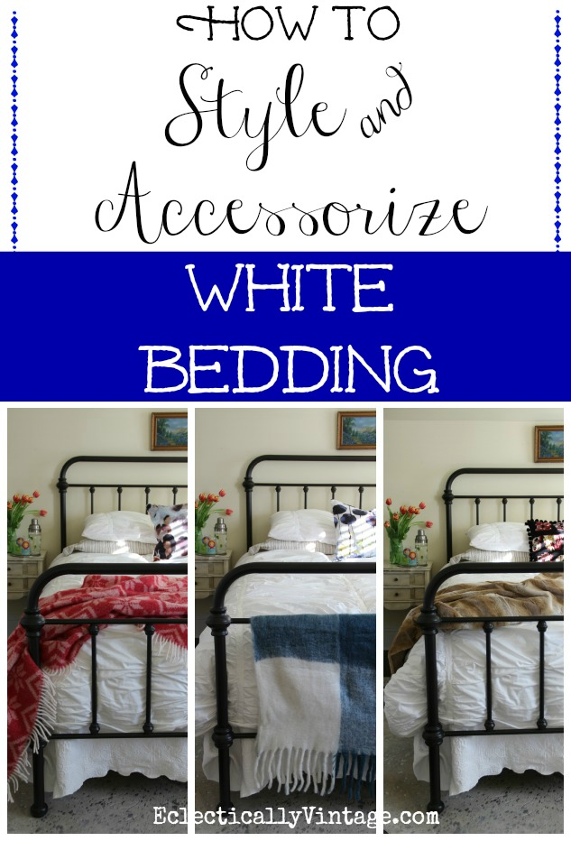 How to Style White Bedding - endless possibilities kellyelko.com