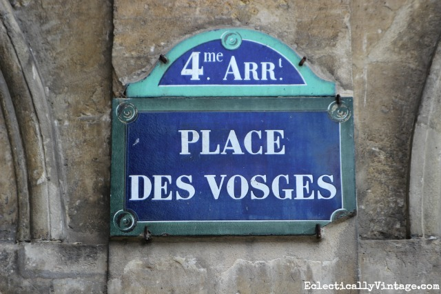 Place des Vosges - love the street signs in Paris kellyelko.com