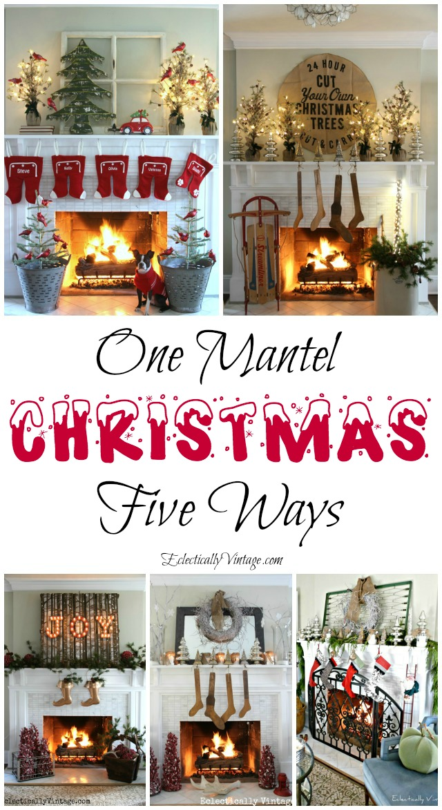 Christmas Mantels - one mantel with five creative holiday decorating ideas kellyelko.com