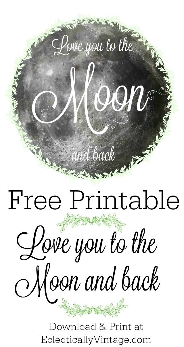 Free Love you to the Moon and Back Printable kellyelko.com